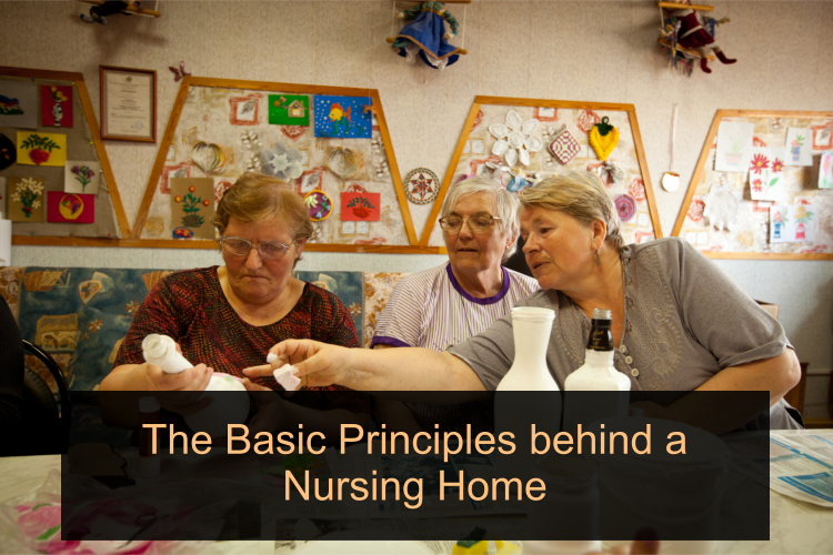 the-basic-principles-behind-a-nursing-home