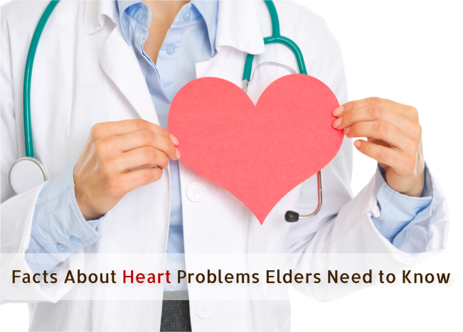 Facts About Heart Problems Elders Need to Know