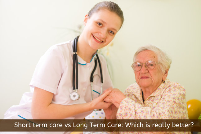 Short term care vs Long Term Care: Which is really better?