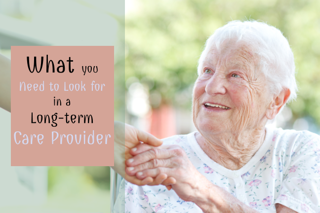What you Need to Look for in a Long-term Care Provider