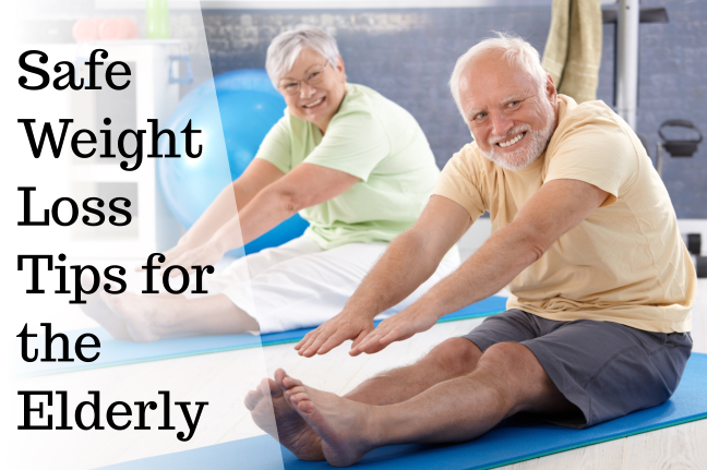 Safe Weight Loss Tips for the Elderly